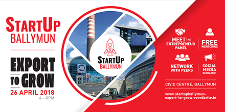 StartUp Ballymun presents - Export to Win - 26 April 2018